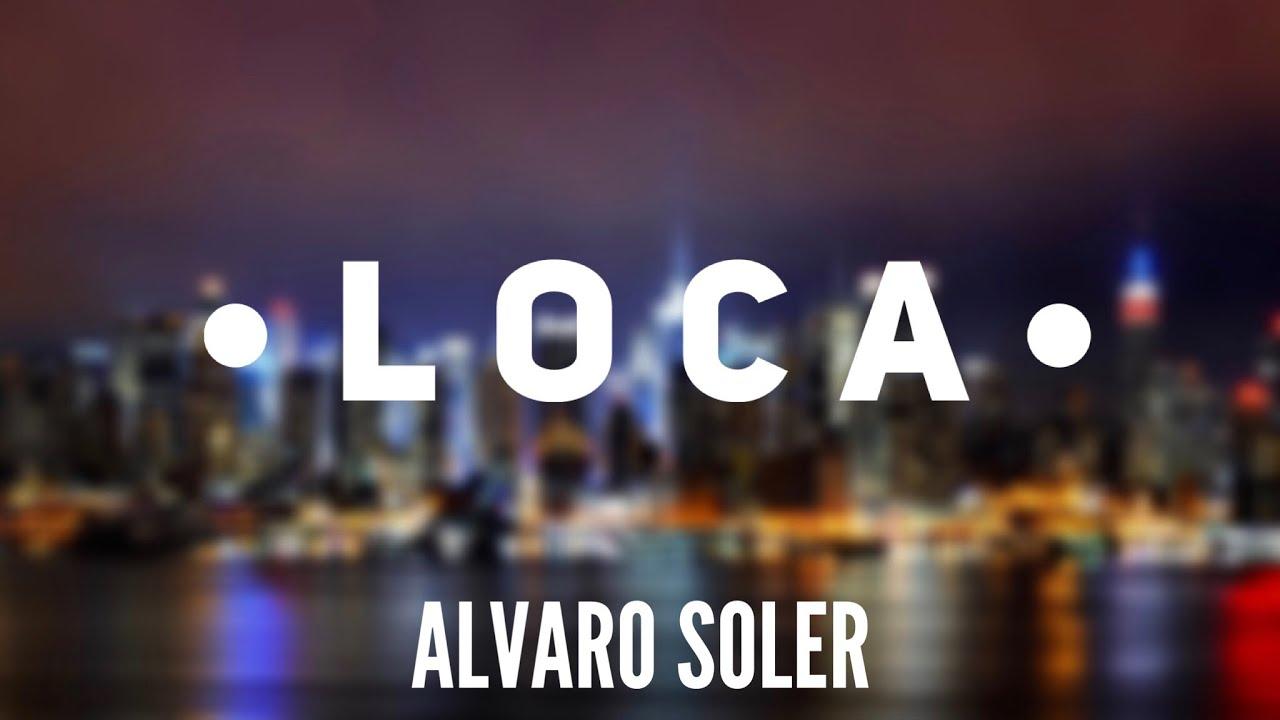 Loca Alvaro Soler Letra Lyrics Youtube