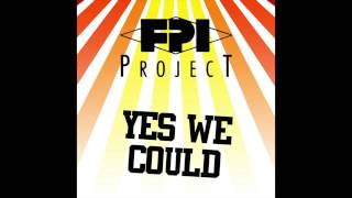 FPI Project - Yes We Could (Discorta Mix) [OFFICIAL]