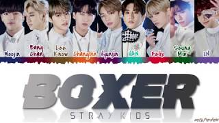 STRAY KIDS (스트레이 키즈) - 'BOXER' Lyrics [Color Coded_Han_Rom_Eng]