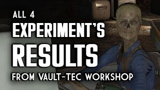 All 4 Experiment s Results - Vault-Tec Workshop - Fallout 4