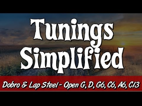 TUNINGS - for Dobro & Lapsteel - Simplifying & Keeping Them Straight