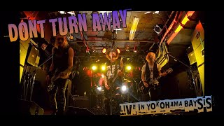 DONT TURN AWAY live in yokohama baysis (全4曲 新曲有り)
