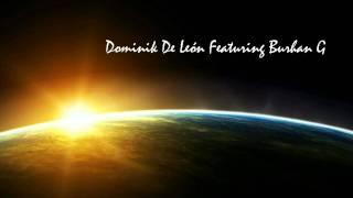 Dominik De León Ft. Burhan G - Everything Changes [HQ]