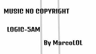 MSC·(music no copyright )·LOGIC-5AM·