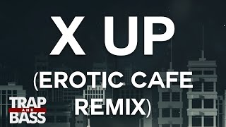 Excision & The Frim - X Up ft. Messinian (Erotic Cafe