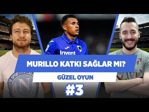 Murillo Transfer Olursa Galatasaray'a Nasıl Katkı Sağlar? - Uğur Karakullukçu | Güzel Oyun #3