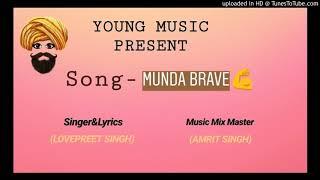 Lovepreet Singh -MUNDA BRAVE
