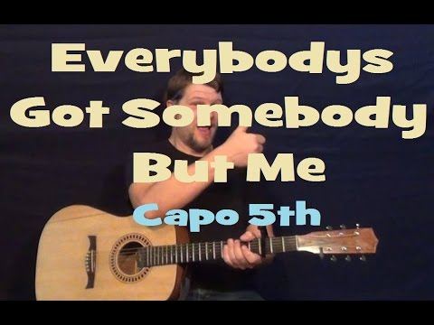Everybodys Got Somebody But Me (Hunter Hayes) Capo 5th Guitar Lesson Strum Fingerstyle How to Play