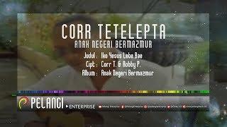 CORR TETELEPTA (Anak Negeri Bermazmur) - IKO YESUS LEBE BAE [Official Music Video]