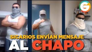Sicarios envían mensaje al Chapo Guzmán