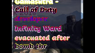 12132018 Gamasutra - Call of Duty developer Infinity Ward evacuated after bomb thr