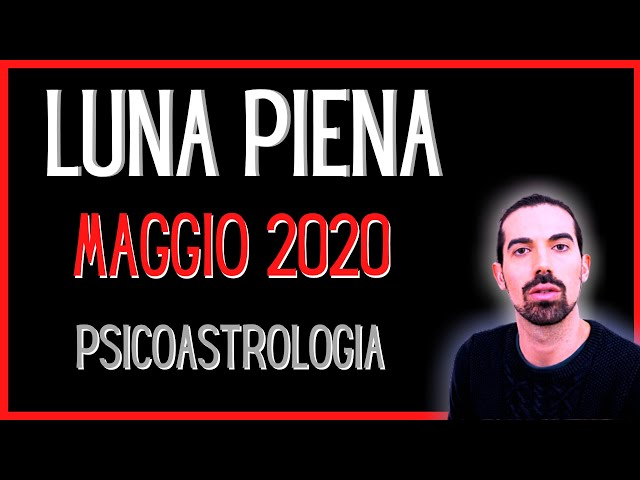 Luna Piena Maggio 2020 - PsicoAstrologia
