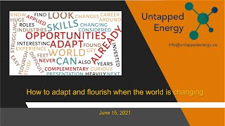 Untapped Energy - June 15, 2021 Meetup - How to adapt and flourish when the world is changing