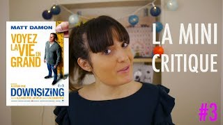 LA MINI CRITIQUE #3 : DOWNSIZING