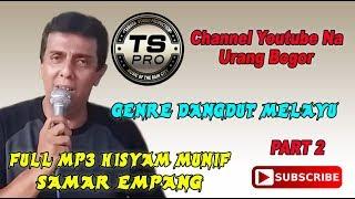 FULL MP3 PART 2 HISYAM MUNIF SAMAR EMPANG - مجموعة من الأغاني الملايو