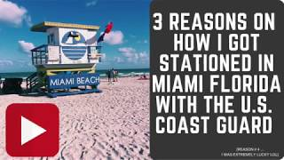 COAST GUARD 3 REASONS ON HOW I GOT STATIONED IN MIAMI FLORIDA  VLOG 022