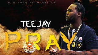 TeeJay - Pray [Golden Pain Riddim] March 2018
