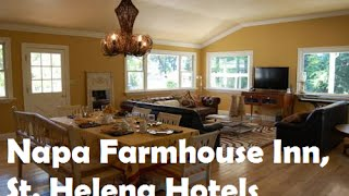 Napa Farmhouse Inn, St. Helena Hotels - California