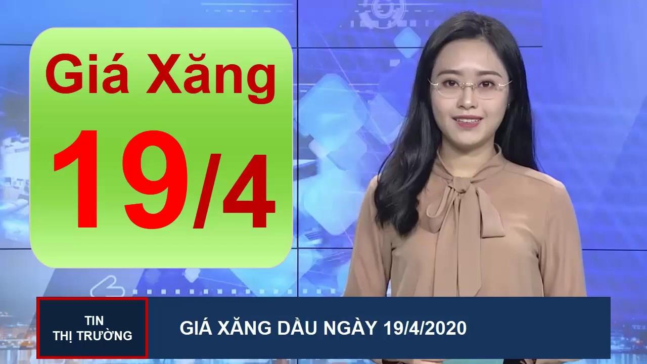 Giá Xăng Dầu Mới Nhất Hôm Nay Ngày 19/4/2020