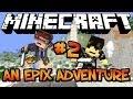 Minecraft: AN EPIX ADVENTURE - Part 2: THE RAIL OF NO RETURN