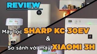 Review máy lọc không khí Sharp KC 30EV vs Xiaomi Air Purifier 3H [Dưa Leo DBTT]