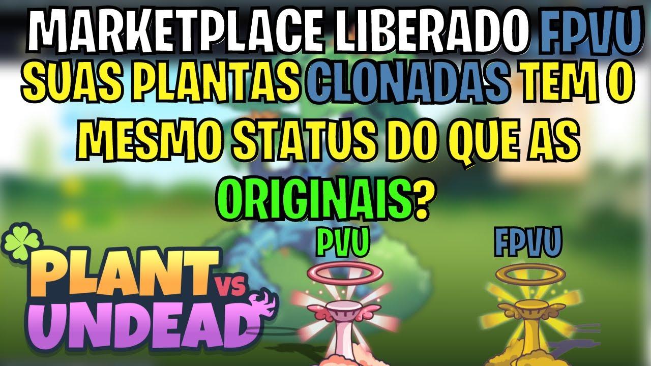 MARKETPLACE DO FPVU ABERTO E COM PLANTAS COM STATUS DIFERENTES DAS CLONADA PLANT VS UNDEAD