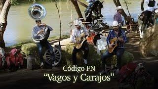 Código FN- Vagos y Carajos (Video Oficial)