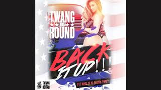 Twang and Round- Back it Up Featuring Who tf is Justin Time
