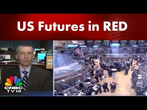 US Futures in RED; Dow Futures Down Over 140 pts; $ Falls, Bond Prices Rise || CNBC TV18