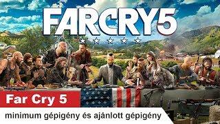 Far Cry 5 Minimum gépigény / Ajánlott gépigény / Gameplay PC system requirements