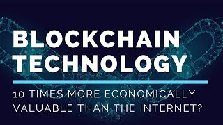 Blockchain 10x More Economically Valuable Than the Internet? - Today's Crypto News