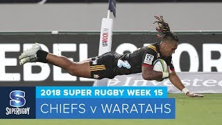 HIGHLIGHTS: 2018 Super Rugby Week 15: Chiefs v Waratahs