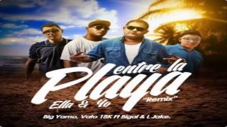 Entre La Playa Ella y Yo (Official Remix) ~ Big Yamo Ft. Vato 18k, Bigal y L Jake (Original) ✓