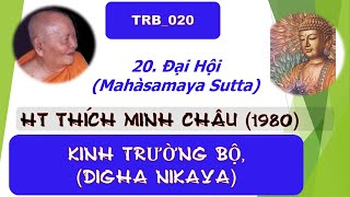 TRB_020, Đại Hội  , KINH TRƯỜNG BỘ, DN, HT Thích Minh Châu (July 2020, Có Chữ )