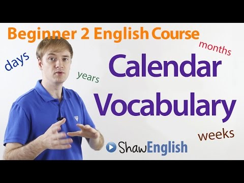 Beginner 2 English Course: Calendar Vocabulary - Days, Weeks, Months, Years, and Seasons