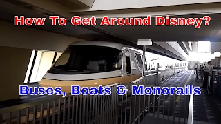 Buses, Boats & Monorails at Disney World