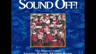 """SOUSA """"Sound Off"""" - """"The President's Own"""" U.S. Marine Band"""