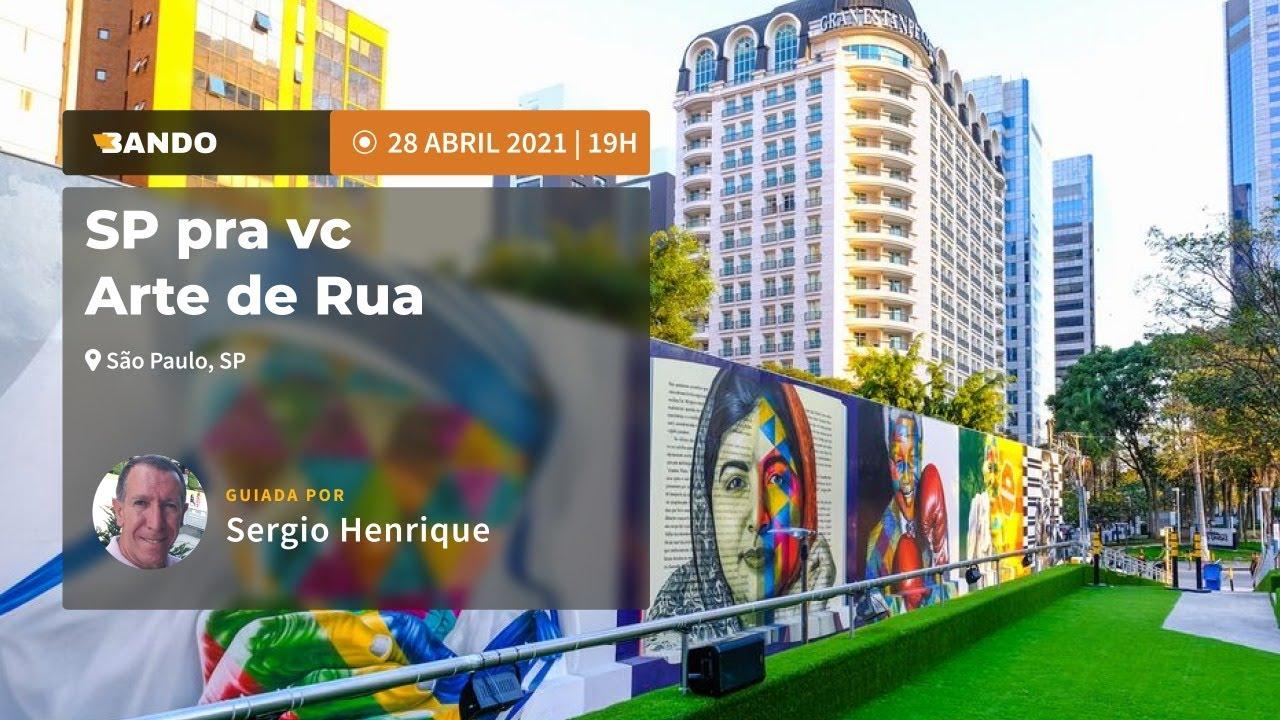 SP pra vc - Arte de Rua - Experiência guiada online - Guia Sergio Henrique
