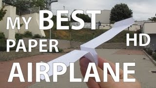 My Best Paper Airplane - New Hd Version