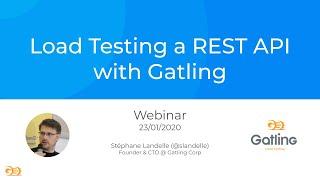 Gatling Webinar - Load Testing a REST API with Gatling (23rd January 2020)