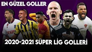 2020&2021 Süper Lig Sezonunun En Güzel Golleri!