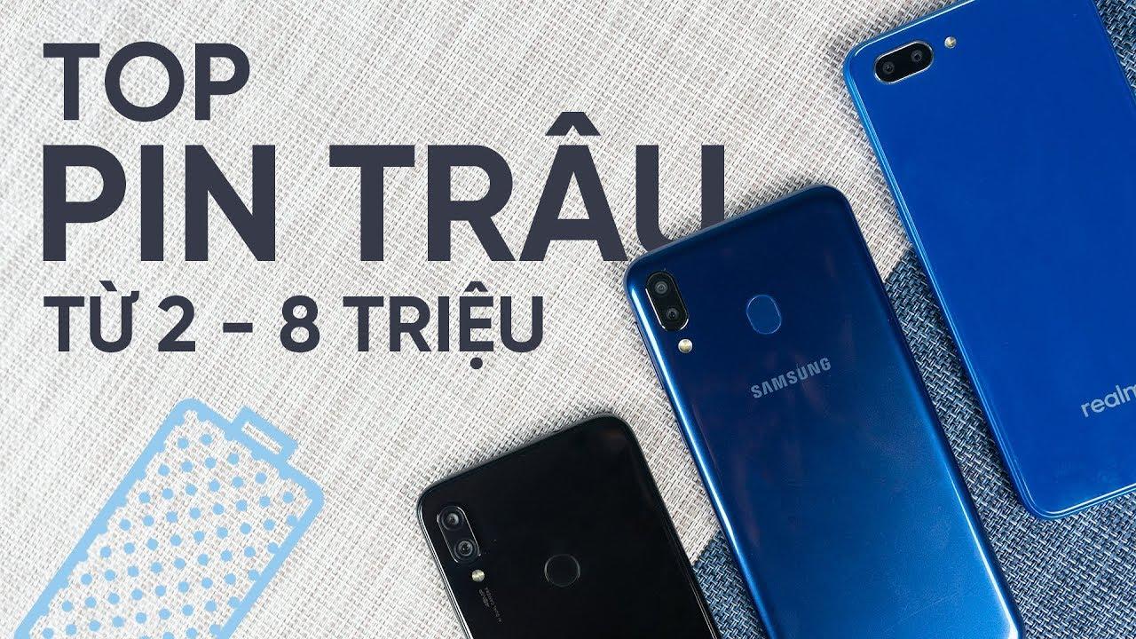 Top điện thoại PIN TRÂU nhất từ 2 đến 8 triệu 2019