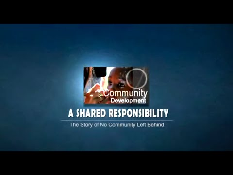 Community Development: A shared Responsibility - Part 1 of 3