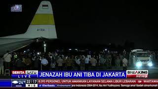 Jenazah Ibu Ani Yudhoyono Tiba di Jakarta