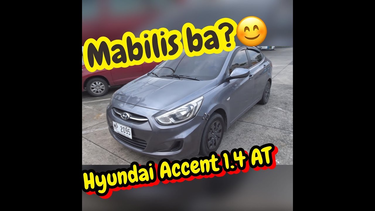 MABILIS BA ANG ACCENT 1 4 GAS AUTOMATIC TRANSMISSION?