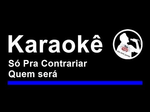 Só Pra Contrariar Quem será Karaoke