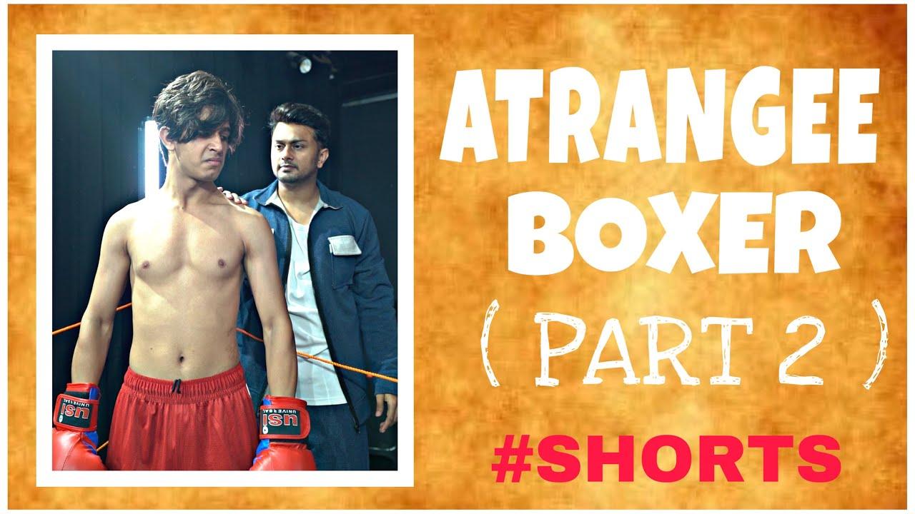 Atrangee Boxer🥊 part 2 #shorts