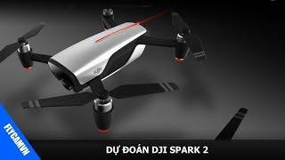 Dự đoán Dji Spark 2 sắp ra mắt - Flycamvn