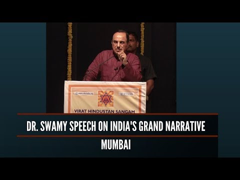 Dr. Swamy speech at the Indian Grand Narrative event in Mumbai hosted by VHS Maharashtra