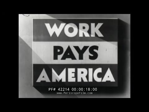 WORKS PROGRESS ADMINISTRATION PROMOTIONAL FILM W.P.A. GREAT DEPRESSION 42214